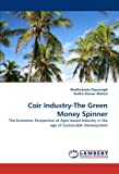 Coir Industry-the Green Money Spinner, Madhubrata Rayasingh and Sudhir Kumar Mishra, 3843352925
