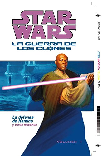 Star Wars: La Guerra De Los Clones: La Defensa de Kamino (Star Wars: Clone Wars Defense of Kamino) (Star Wars Republic Sp) (Spanish Edition)