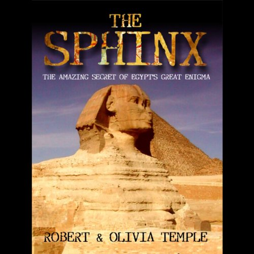The Sphinx: The Amazing Secret of Egypt's Great (Great Sphinx Egypt)