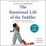 The Emotional Life of the Toddler | Alicia F. Lieberman