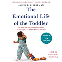 The Emotional Life of the Toddler Audiobook by Alicia F. Lieberman Narrated by Cassandra Campbell