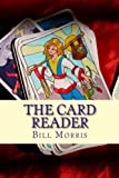 The Card Reader, Bill Morris, 0615586686