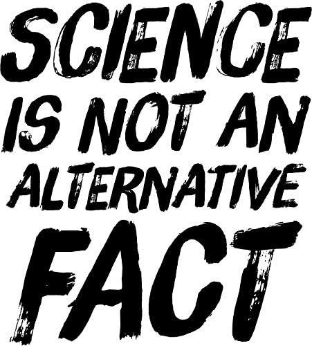SCIENCE IS NOT AN ALTERNATIVE FACT Vinyl Decal Bumper Wall Laptop Window Sticker 5