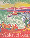 img - for Masters of Colour: Derain to Kandinsky: Masterpieces from the Merzbacher Collection book / textbook / text book