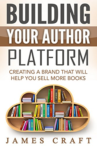 Download PDF Building Your Author Platform - Creating a Brand that Will Help You Sell More Books