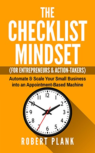 Superb The Checklist Mindset For Entrepreneurs, Employees U0026 Action Takers:  Automate U0026 Scale Your