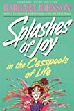 Splashes of Joy in the Cesspools of Life, Barbara Johnson, 0849939410