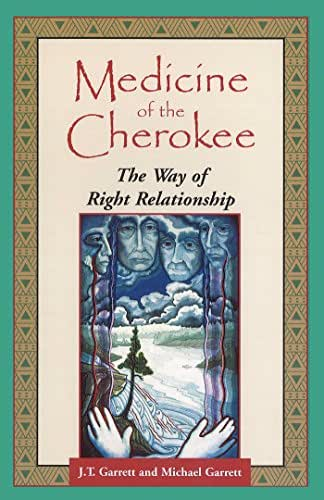 Medicine of the Cherokee: The Way of Right Relationship (Folk Wisdom Series)