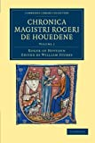 Chronica Magistri Rogeri de Houedene: Volume 1, Hoveden, Roger of, 1108048811