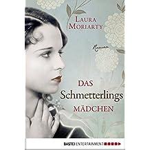 Das Schmetterlingsmädchen: Roman (Allgemeine Reihe. Bastei Lübbe Taschenbücher) (German Edition)
