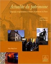 Actualité du patrimoine : Dispositifs et réglementations en matière de patrimoine en France par Laetitia Di Gioia