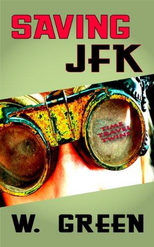 SAVING JFK (Time Travel Twins Book 1)