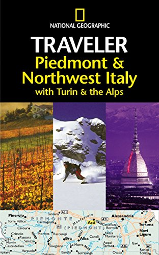 National Geographic Traveler: Piedmont & Northwest Italy, with Turin and the Alps