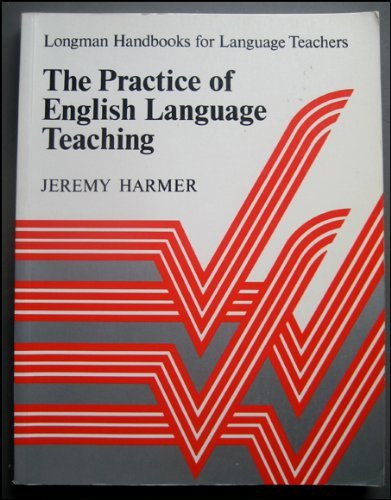The Practice of English Language Teaching (Longman Handbooks for Language Teachers) by Jeremy Harmer (1983-10-15)