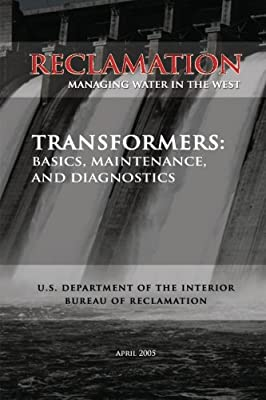 Transformers: Basics, Maintenance, and Diagnostics