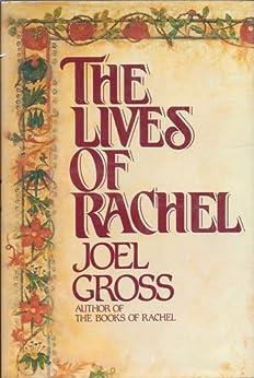 The Lives of Rachel (THE BOOKS OF RACHEL) by [GROSS, JOEL]