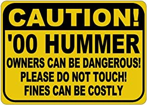 2000 00 HUMMER H1 Owners Dangerous Sign - 10 x 14 Inches