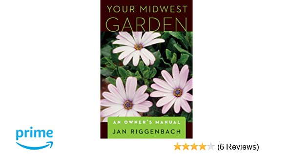 Your Midwest Garden: An Owners Manual