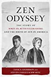 img - for Zen Odyssey: The Story of Sokei-an, Ruth Fuller Sasaki, and the Birth of Zen in America book / textbook / text book