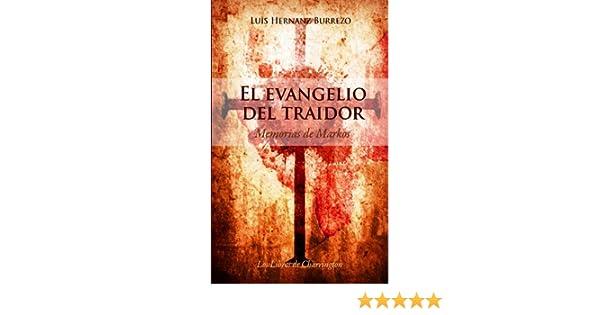 EL EVANGELIO DEL TRAIDOR (MEMORIAS DE MARKOS) (Spanish Edition)