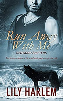Run Away With Me (Redwood Shifters Book 1) by [Harlem, Lily]