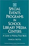 Special Events Programs in School Library Media Centers, Marcia Trotta, 031329190X