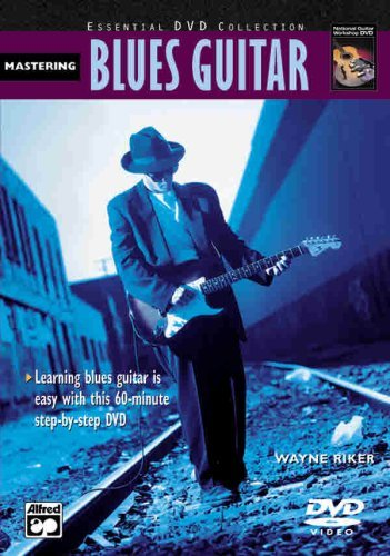 Alfred Mastering Blues Guitar DVD by Wayne Riker (2005-08-01)