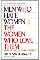 Men Who Hate Women and the Women Who Love Them: When Loving Hurts And You Don't Know Why Kindle Edition