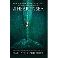 In the Heart of the Sea: The Epic True Story That Inspired 'Moby Dick' [Film Tie-in Edition]