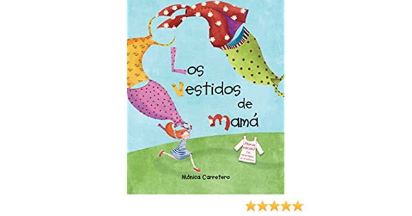 Los vestidos de mamá (Spanish Edition) - Kindle edition by Monica Carretero, Mónica Carretero. Children Kindle eBooks @ Amazon.com.