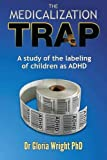 The Medicalization Trap, Gloria Sunnie Wright, 1742843360