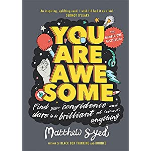 You Are Awesome: Find Your Confidence and Dare to be Brilliant at (Almost) Anything Paperback – 19 April 2018