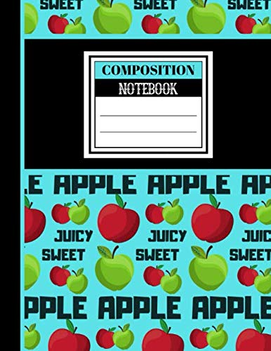 Composition Notebook: Nice Apple Juicy Sweet Print Writing Book - Lined COLLEGE RULED Notebook for Students and Teachers