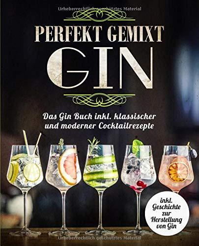gin-perfekt-gemixt-das-gin-buch-inkl-klassischer-und-moderner-cocktailrezepte