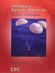 Introdução à Equações Diferenciais. Teoria e Aplicações