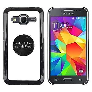 // PHONE CASE GIFT // Duro Estuche protector PC Cáscara Plástico Carcasa Funda Hard Protective Case for Samsung Galaxy Core Prime / WILD THING MESSAGE /