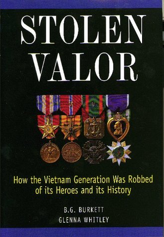 Stolen Valor: how the Vietnam generation was robbed of its heroes and its histor (Stolen Burkett Valor)