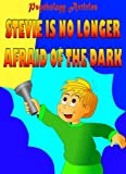 Stevie is no longer afraid of the dark (Psychology Articles)