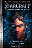 StarCraft: The Dark Templar Saga: Firstborn Book One (StarCraft: Blizzard Legends)