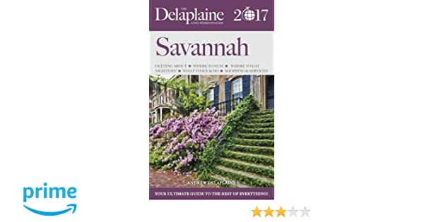 SAVANNAH - The Delaplaine 2017 Long Weekend Guide (Long