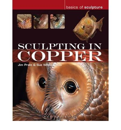 [(Sculpting in Copper )] [Author: Susan White-Oakes] [Apr-2013] pdf
