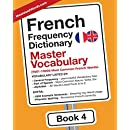 French Frequency Dictionary - Master Vocabulary: 7501-10000 Most Common French Words (French-English) (Volume 4)