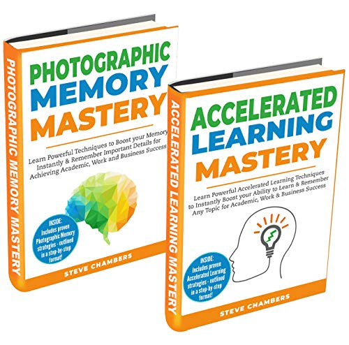 Mind Hacking Mastery: 2 Books in 1: Photographic Memory + Accelerated Learning on Proven Advanced Learning Techniques & Strategies to Improve Memory & ... Easy to Follow Exercises) (English Edition)