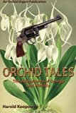 img - for Orchid Tales: The Adventures of George and Matilda, William & Great-Aunt Bertha book / textbook / text book