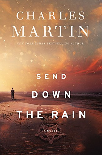 Send Down the Rain: New from the author of The Mountains Between Us and the New York Times bestseller Where the River Ends cover