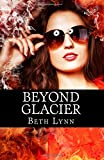 Beyond Glacier (Volume 4)