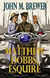 Matthew Dobbs Esquire, John M. Brewer, 0741465698