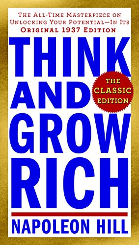 Think and Grow Rich: The Classic Edition: The All-Time Masterpiece on Unlocking Your Potential--In Its Original 1937 Edition (Think and Grow Rich Series) (Best Energy Investments For 2019)