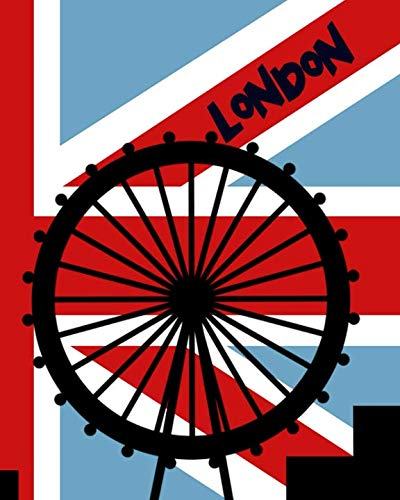 London: United Kingdom Planner And Journal For Your London England Travel Adventures