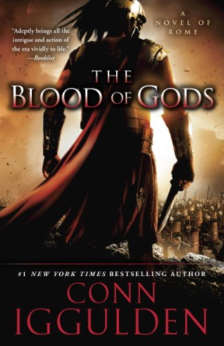 The Blood of Gods: A Novel of Rome (Emperor Series Book 5)